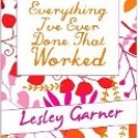 Everything I've ever done that worked by Lesley Garner